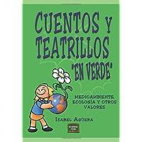"""Cuentos y teatrillos """"en verde"""": Medioambiente, ecología"""