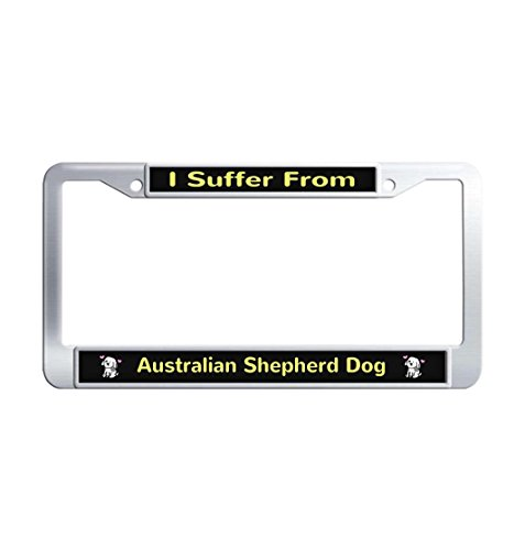 I Suffer From Australian Shepherd Dog Stainless Steel Unique License Plate Frame Slim Car Tag Frame Unbreakable Car License Plate Covers With 2 Holes and Screw Caps