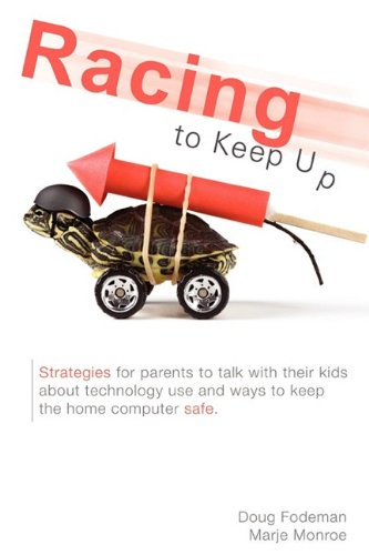 Racing to Keep Up: Talking with your kids about technology use and strategies to protect the home computer