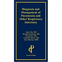 Diagnosis and Management of Pneumonia and Other Respiratory Infections