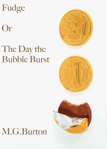 Burton Bubble - Fudge, Or The Day the Bubble Burst
