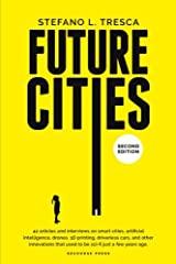 Future Cities: 42 Insights and Interviews with Influencers, Startups, Investors Paperback