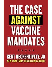 Case Against Vaccine Mandates