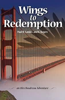 Wings to Redemption (An Alex Boudreau Adventure Book 1) by [Landes, Paul]