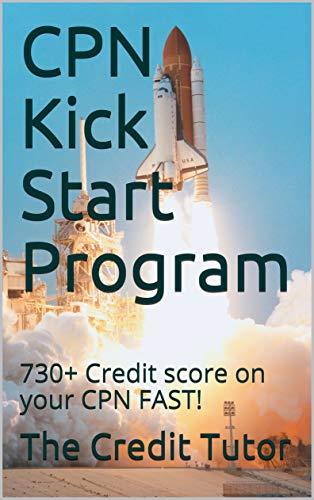 730 Credit Score >> Cpn Kick Start Program 730 Credit Score On Your Cpn Fast