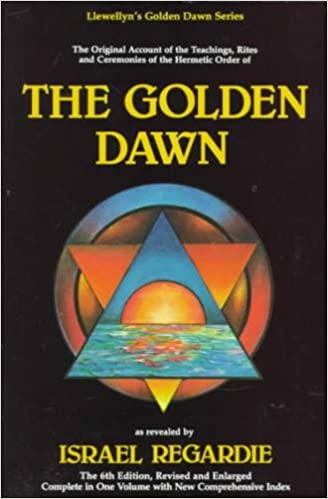 The Golden Dawn: A Complete Course in Practical Ceremonial