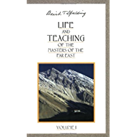 Life and Teaching of the Masters of the Far East, Vol. 1