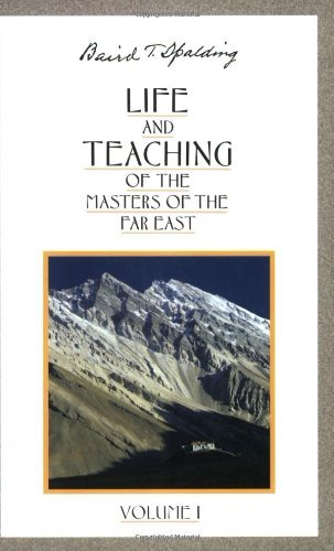 (Life and Teaching of the Masters of the Far East, Vol. 1)