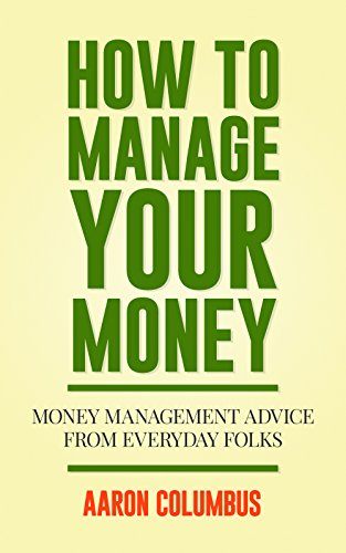 HOW TO MANAGE YOUR MONEY: Real Money Management Advice From Everyday Folks Pdf