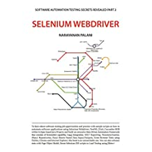 Software Automation Testing Secrets Revealed Part 2 Selenium Webdriver: Mastering Web Automated Testing -Use of Selenium with Practical Answers to Testing Interview Questions