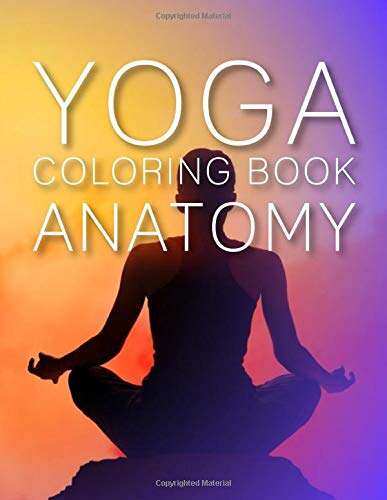 Amazon.com: yoga coloring book anatomy: the complete yoga ...