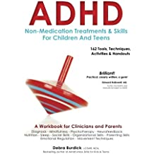 ADHD Non-Medication Treatments and Skills for Children and Teens: A Workbook for Clinicians and Parents with 162...