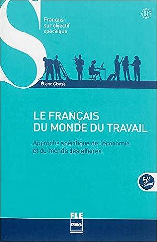 Lire un Français du monde du travail : Approche spécifique de l'économie et du monde des affaires pdf ebook