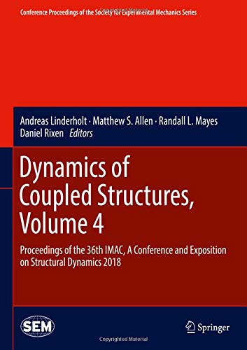 Dynamics of Coupled Structures, Volume 4: Proceedings of the 36th IMAC, A Conference and Exposition on Structural Dynami