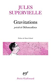 Gravitations Jules Supervielle Babelio