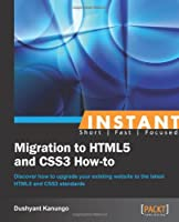 Instant Migration to HTML5 and CSS3 How-to Front Cover