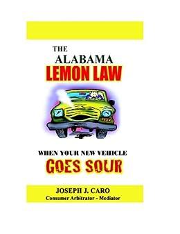 Alabama Lemon Law >> The Alabama Lemon Law When Your New Vehicle Goes Sour Lemon Law