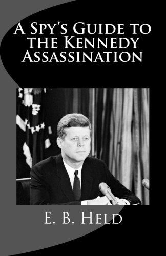 A Spy's Guide to the Kennedy Assassination