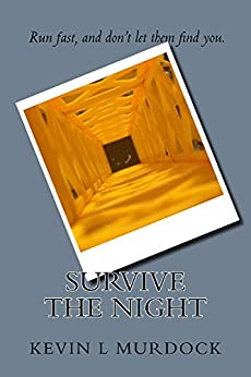 Survive the Night by [Murdock, Kevin L]