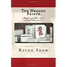 The Dragon Prince (The Lost Lands Chronicles) (Volume 1)