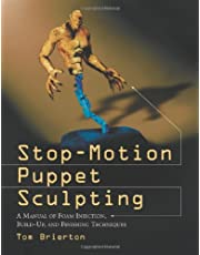 Stop-Motion Puppet Sculpting: A Manual of Foam Injection, Build-Up, and Finishing Techniques