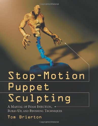 Stop-Motion Puppet Sculpting: A Manual of Foam Injection, Build-Up, and Finishing Techniques (Stop Motion Animation Puppets)