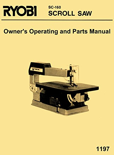 "Ryobi 16"" Scroll Saw Model SC-160 Owner's Operator's Instruction & Parts Manual -  Ozark Tool Manuals"