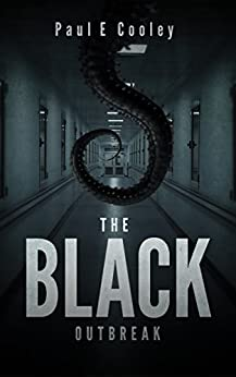 The Black: Outbreak by [Cooley, Paul E.]