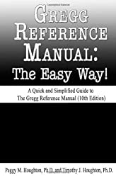 Gregg Reference Manual: The Easy Way! (10th Edition)