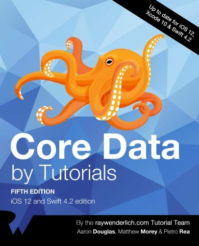 Core Data by Tutorials: iOS 12 and Swift 4.2 Edition