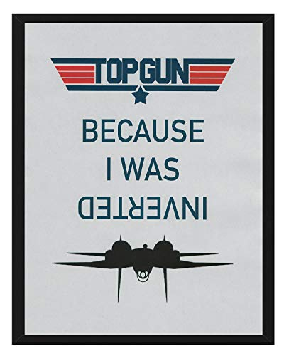 (Signature Studios Top Gun Movie Poster Because I was Inverted 8x10 Print)