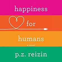Happiness for Humans Audiobook by P. Z. Reizin Narrated by Gavin Osborn