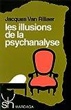 Les illusions de la psychanalyse. Critique de la théorie freudienne