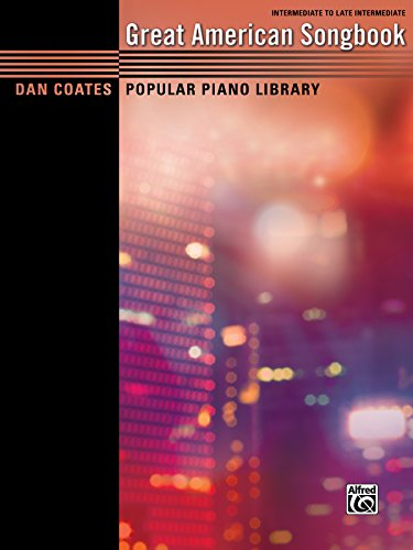 Dan Coates Popular Piano Library: Great American Songbook: Intermediate to Late Intermediate Piano Duet for 1 Piano, 4 Hands -