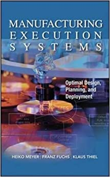 Book Manufacturing Execution Systems (MES): Optimal Design, Planning, and Deployment (Mechanical Engineering)