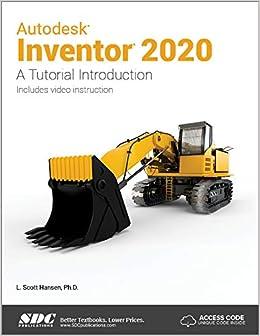 Autodesk Inventor 2020 A Tutorial Introduction: L  Scott
