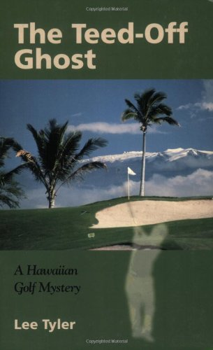 Download The Teed-Off Ghost: A Hawaiian Golf Mystery pdf