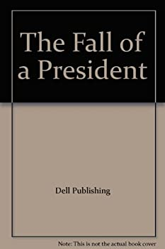 The Fall of a President 0440045509 Book Cover