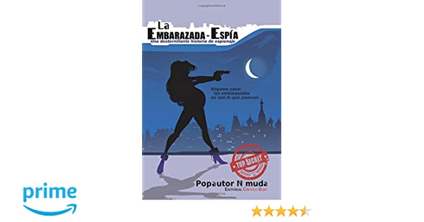 La Embarazada - Espía: Versión en blanco y negro (Spanish Edition): Popautor N Muda: 9788490958643: Amazon.com: Books
