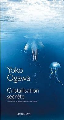 Cristallisation secrète par Ogawa