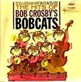The Hits of Bob Crosby's Bobcats