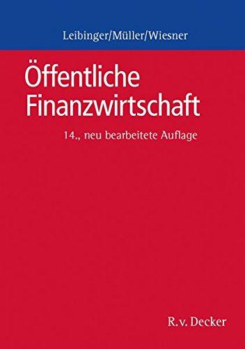 Öffentliche Finanzwirtschaft: Ein Grundriss für die öffentliche Verwaltung in Bund und Ländern Taschenbuch – 25. Juli 2017 Reinhard Müller Bodo Leibinger Herbert Wiesner r. v. decker