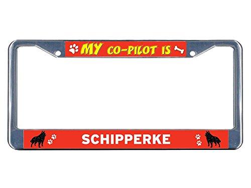 (YEX Schipperke Dog My co-Pilot Metal License Plate Frame Aluminum Frame Tag Holder 12