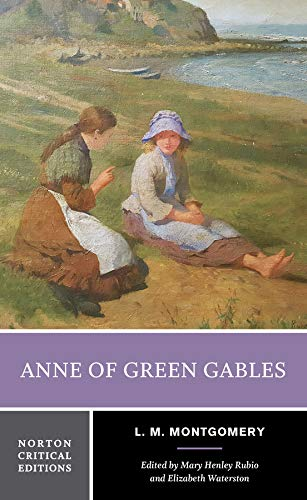 Anne of Green Gables (Norton Critical Editions)