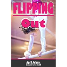 Flipping Out (The Gymnastics Series Book 3)