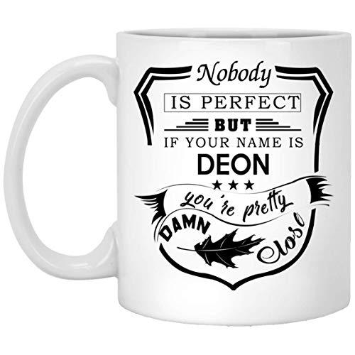 Nobody Is Perfect But If Your Name Is Deon Coffee Mug! - Custom Name Mug Gifts For Deon - Birthday Mug For All, Men, Women - On Birthday, Special Day, Anniversary - White Mug 11oz