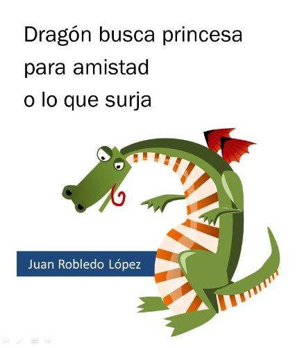 Dragón busca princesa para amistad o lo que surja (Trapecios y tropiezos nº 3) (Spanish Edition)