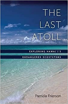 \\NEW\\ The Last Atoll: Exploring Hawai'i's Endangered Ecosystems. marzo close Nelson combien nombre