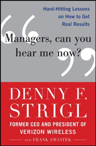 Managers, Can You Hear Me Now?: Hard-Hitting Lessons on How to Get Real Results (Can You Hear Us)