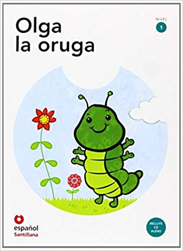 Leer en espanol - Primeros lectores: Olga la oruga + CD (level 1 ...